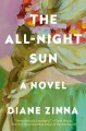 Cover for The all-night sun: a novel