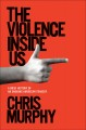 Cover for The violence inside: a brief history of an ongoing American tragedy
