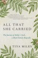 Cover for All that she carried: the journey of Ashley's sack, a black family keepsake