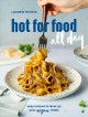 Cover for Hot for Food All Day: Easy Recipes to Level Up Your Vegan Meals