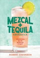 Cover for Mezcal + tequila cocktails: mixed drinks for the golden age of agave