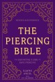 Cover for The piercing bible: the definitive guide to safe piercing