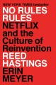 Cover for No rules rules: Netflix and the culture of reinvention