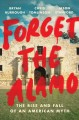 Cover for Forget the Alamo: the rise and fall of an American myth