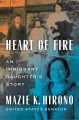 Cover for Heart of fire: an immigrant daughter's story
