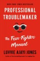 Cover for Professional troublemaker: the fear fighter manual