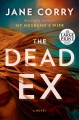 Cover for The dead ex: a novel [Large Print]