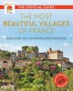 Cover for The Most Beautiful Villages of France: The Official Guide 2019