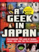 Cover for A Geek in Japan: Discovering the Land of Manga, Anime, Zen, and the Tea Cer...