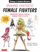 Cover for Drawing fantastic female fighters: bringing fierce female characters to lif...