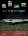 Cover for Zen Garden Design: Mindful Spaces by Shunmyo Masuno: Japan's Leading Garden...