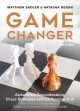 Cover for Game changer: AlphaZero's groundbreaking chess strategies and the promise o...