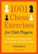 Cover for 1001 Chess Exercises for Club Players: The Tactics Workbook That Also Expla...