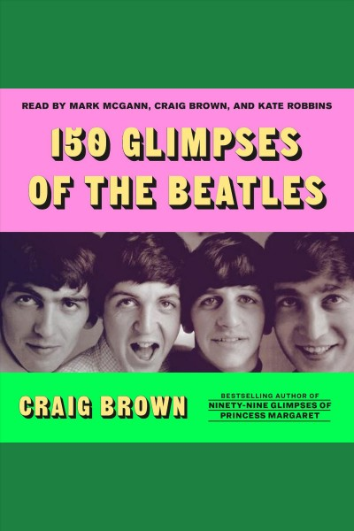 150 glimpses of the beatles .