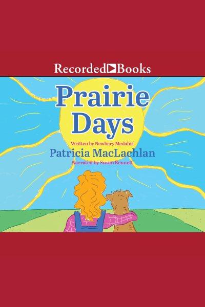Prairie days .