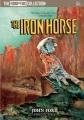 The iron horse