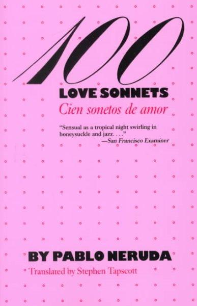 100 love sonnets = Cien sonetos de amor