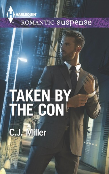 Taken by the Con (Harlequin Romantic Suspense)