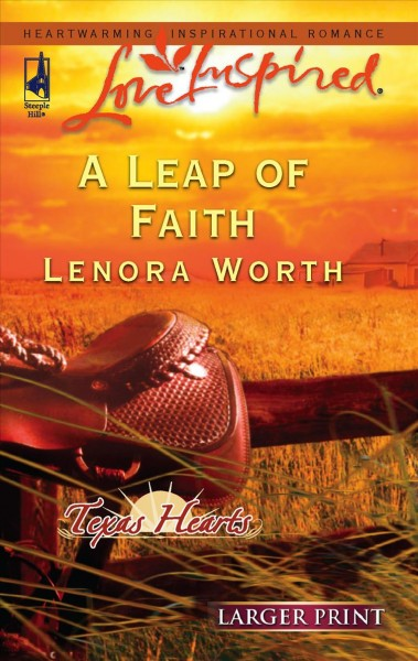 A Leap of Faith (Texas Hearts, Book 3) (Larger Print Love Inspired #344)