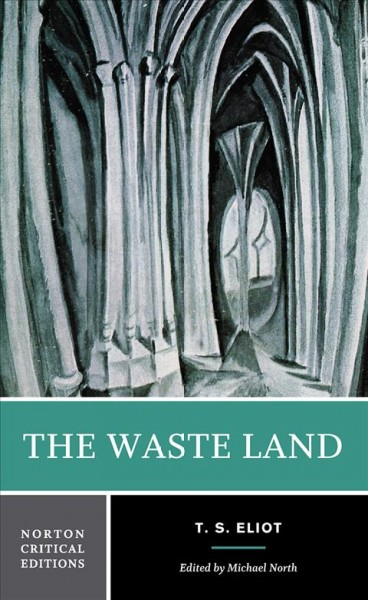 The waste land : authoritative text, contexts, criticism