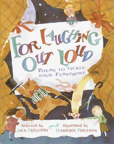 For laughing out loud : poems to tickle your funnybone
