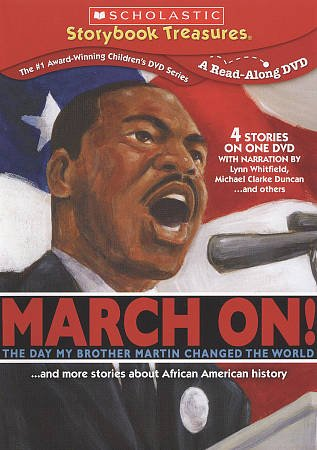 March on! the day my brother Martin changed the world : -- and more stories about African American history