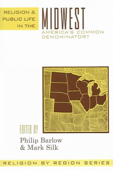 Religion and Public Life in the Midwest: America's Common Denominator? (Religion by Region)