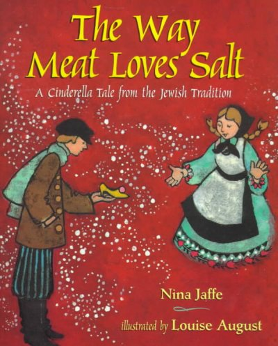 The way meat loves salt : a Cinderella tale from the Jewish tradition