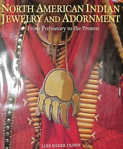 North American Indian jewelry and adornment : from prehistory to the present