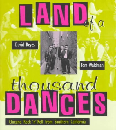 Land of a thousand dances : Chicano rock 'n' roll from Southern California