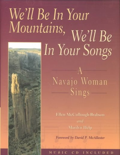 We'll be in your mountains, we'll be in your songs : a Navajo woman sings