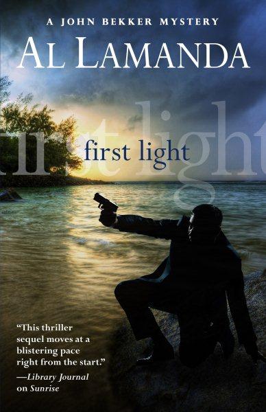 First Light (A John Bekker Mystery)
