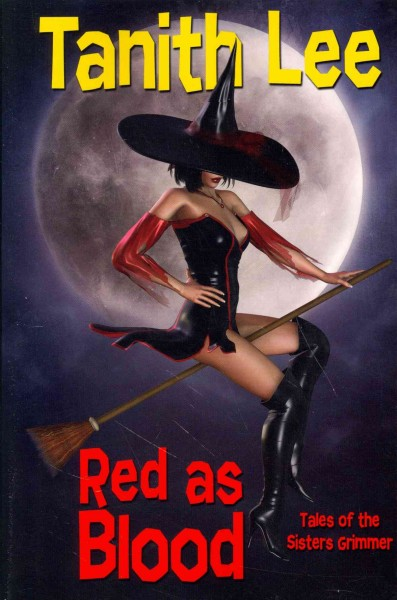 Red as blood, or, Tales of the Sisters Grimmer