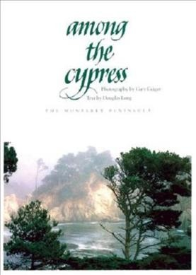Among the Cypress: The Monterey Peninsula