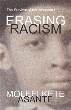Erasing racism : the survival of the American nation