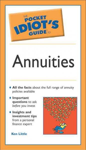 The Pocket Idiot's Guide to Annuities