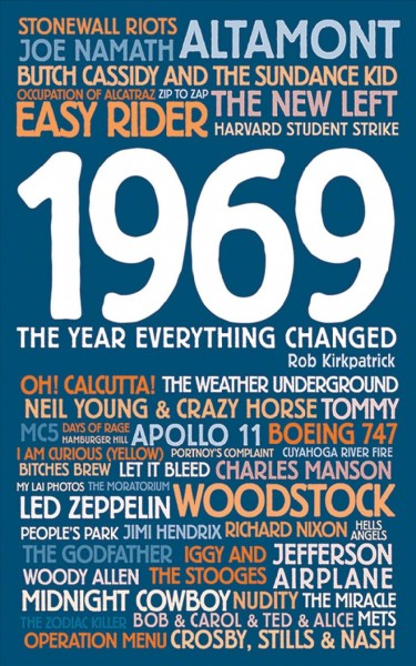 1969: The Year Everything Changed
