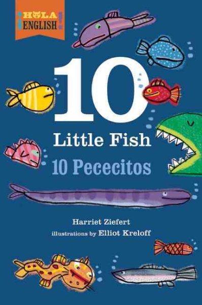 10 Little Fish / 10 Pececitos (¡Hola, English!)