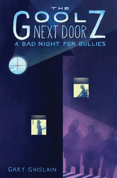 A Bad Night for Bullies (The Goolz Next Door)