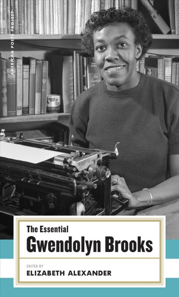 The essential Gwendolyn Brooks