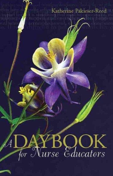 A Daybook for Nurse Educators (Daybook Series)