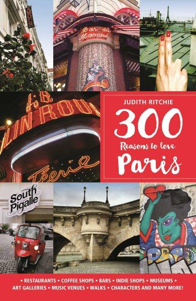 300 Reasons to Love Paris (N/A)