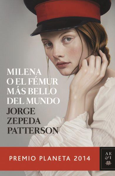 Milena o el femur más bello del mundo: Premio Planeta 2014 (Spanish Edition)