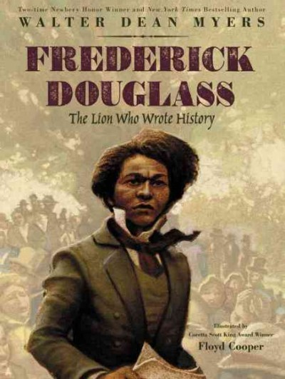 Frederick Douglass : the lion who wrote history