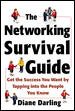 The networking survival guide : get the success you want by tapping into the people you know