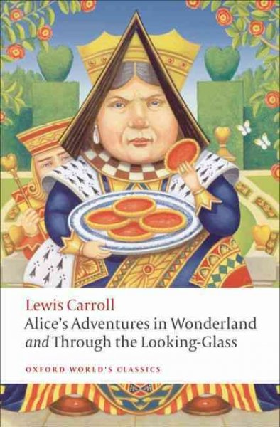 Alice's adventures in Wonderland ; and, Through the looking-glass and what Alice found there