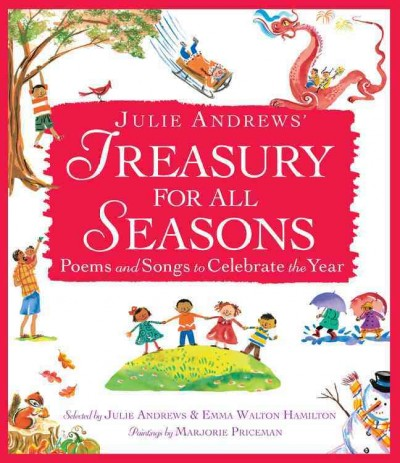 Julie Andrews' treasury for all seasons : poems and songs to celebrate the year