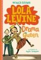 Lola Levine, drama queen