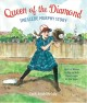 Queen of the diamond : the Lizzie Murphy story