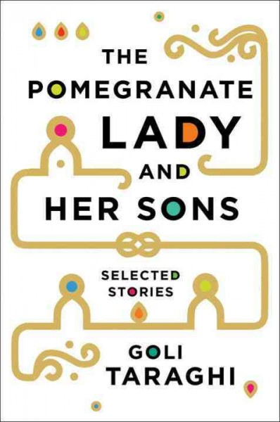 The pomegranate lady and her sons : selected stories